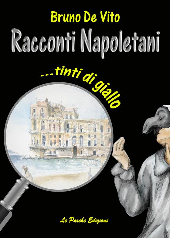 """""""Racconti Napoletani... tinti di giallo"""""""