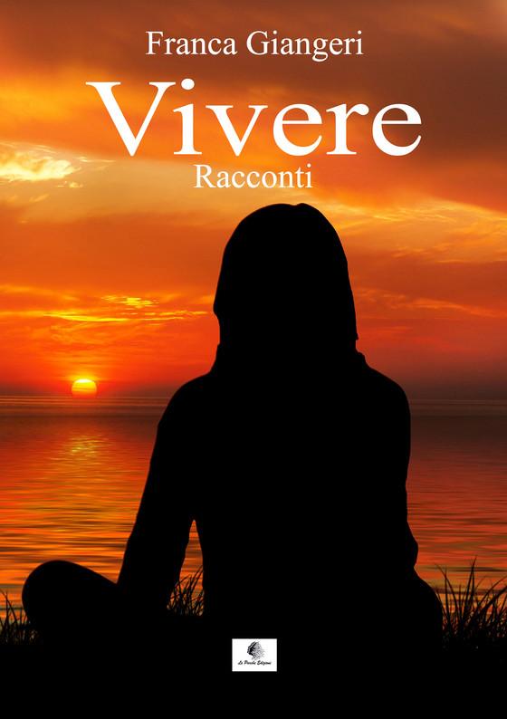 """""""Vivere"""" di Franca Giangeri"""