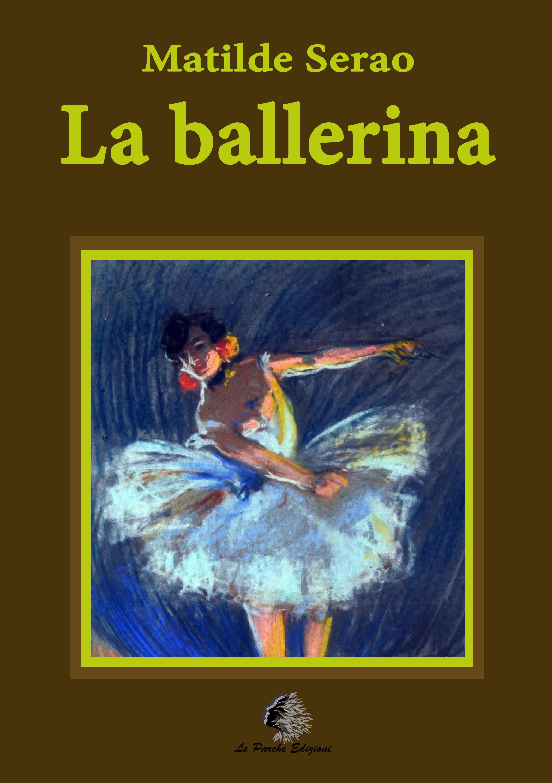 Matilde Serao - La ballerina