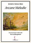 Arcane Melodie - Raccolta poetica di Antonietta Germana Boero
