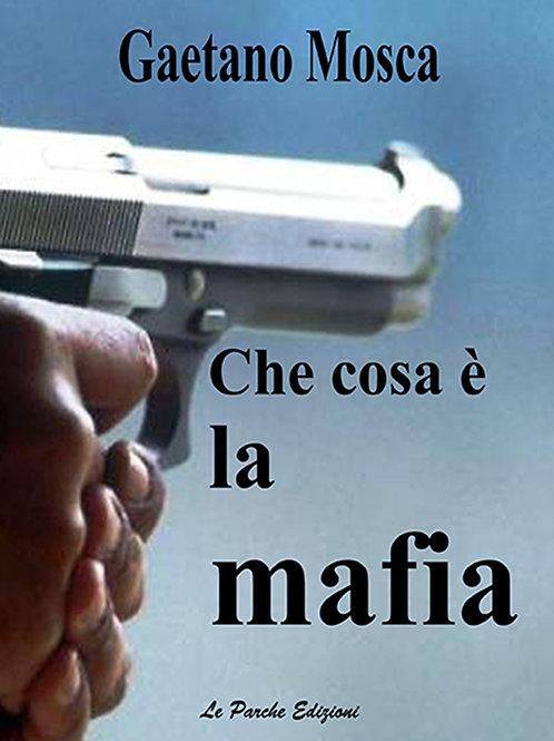 """""""Che cosa è la mafia"""" di Gaetano Mosca"""
