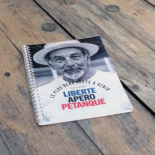 """Carnet à spirales 48 pages Format A5 """"Liberté, Apéro, Pétanque"""""""