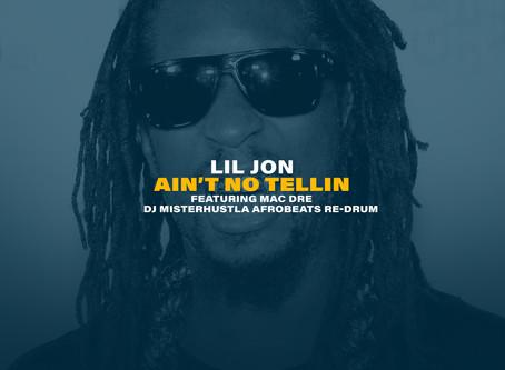 New Remix: Lil Jon x Mac Dre - Ain't No Tellin (Afrobeats Re-Drum)