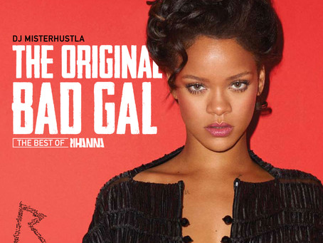 New Mixtape: The Original Bad Gal (The Best Of Rihanna)