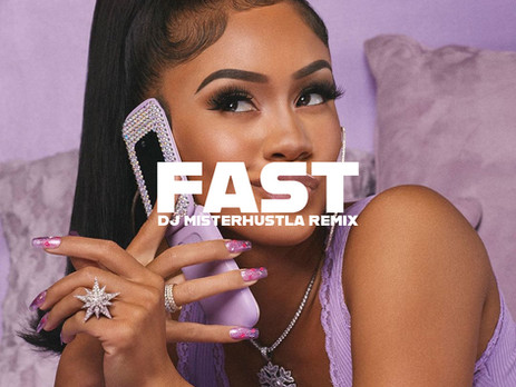 NEW: Saweetie - FAST (Motion) (DJ Misterhustla Remix)