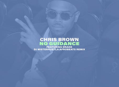 New Remix: Chris Brown x Drake - No Guidance (Afrobeats Remix)