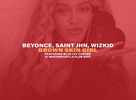 New Remix: Beyonce, SAINt JHN, Wizkid - Brown Skin Girl (Club Edit)