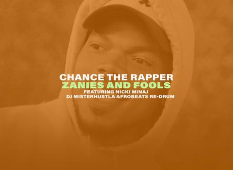 New Remix: Chance The Rapper x Nicki Minaj - Zanies And Fools (DJ Misterhustla Re-Drum)