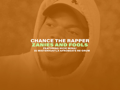 New Remix: Chance The Rapper x Nicki Minaj - Zanies And Fools (DJ Misterhustla Re-Drum)