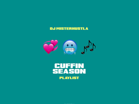 New Mixtape: Cuffin Season Playlist