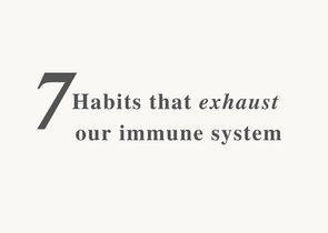 7 habits that exhaust our immune system