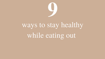 9 ways to stay healthy while eating out