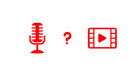 Audio or video (or both)?
