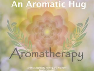 An Aromatic Hug!