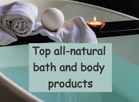 Top all-natural bath and body products that promote healthy skin