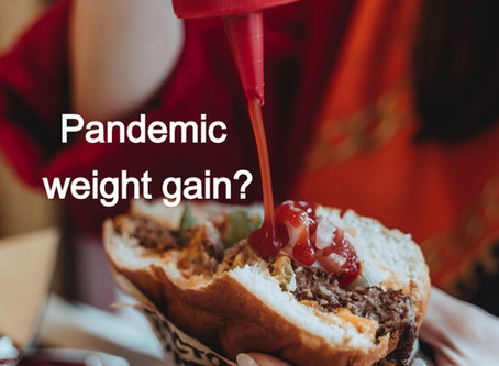 Pandemic weight gain?