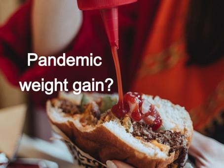 Pandemic weight gain?
