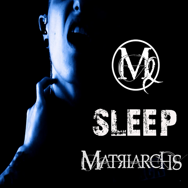 Matriarchs - Sleep