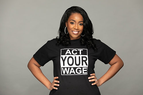 """Act Your Wage"" T-Shirt  - Women"