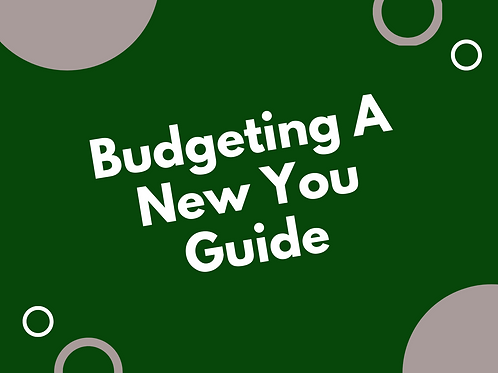 Budgeting A New You - Guide