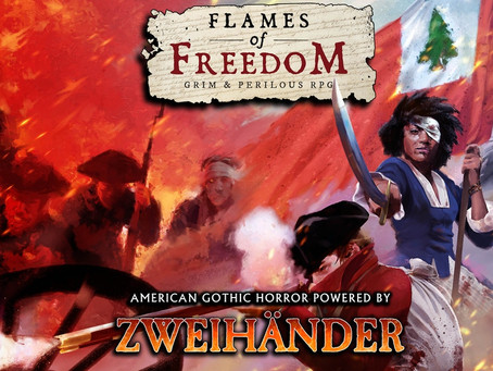 Flames of Freedom Grim & Perilous Kickstarter is Live