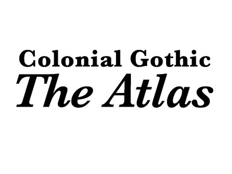 A preview of the Colonial Gothic Atlas
