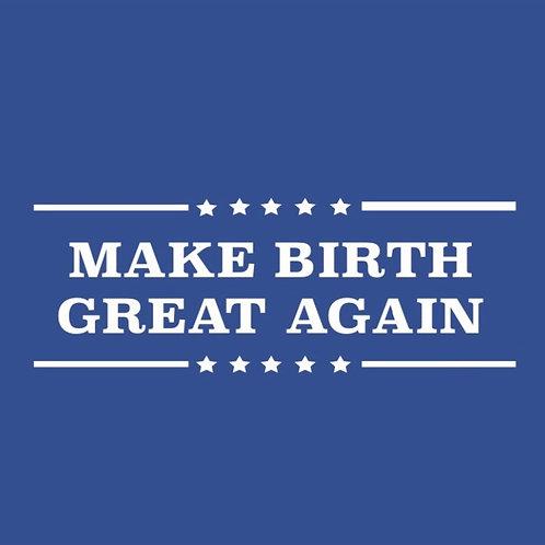 Womens - Make Birth Great Again