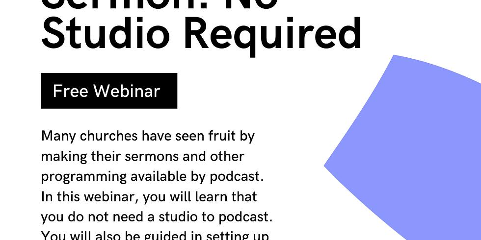 Podcast your Sermon: No Studio Required