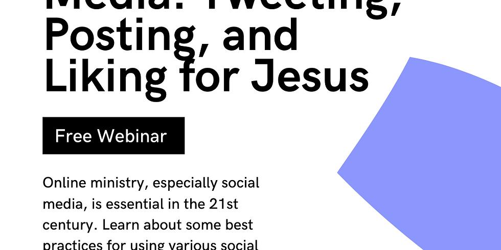 Church Social Media: Tweeting, Posting, and Liking for Jesus