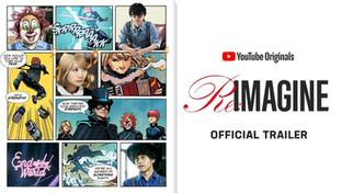 Youtube Original / RE:IMAGINE