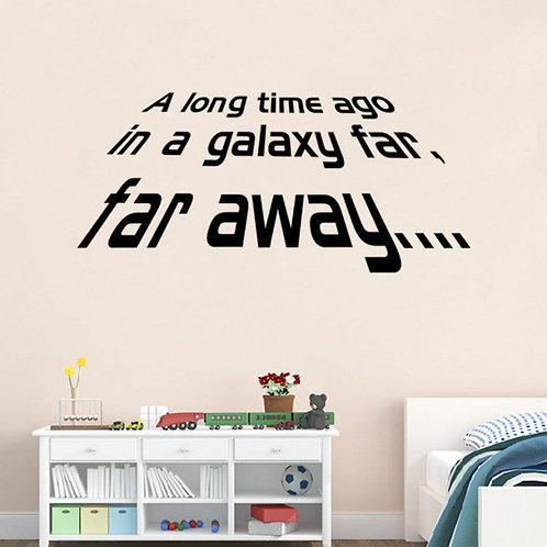 """Star Wars Wall sticker  - """"A long time ago in a galaxy far, far away...."""""""