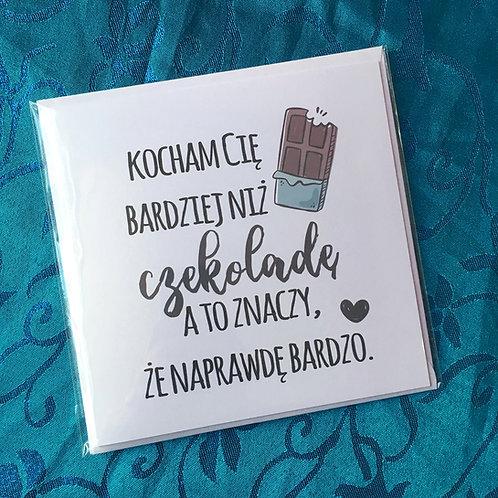 """Kartka kwadratowa """"Kocham cie bardziej niz czekolade"""""""