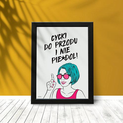 """Plakat """"Cycki do przodu i nie pie*dol"""" Druk"""