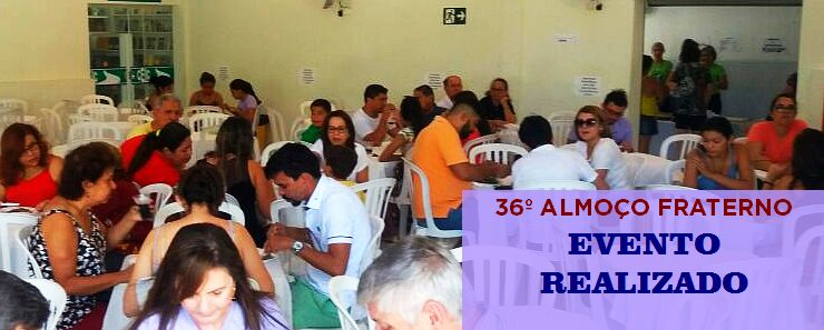 36º Almoço Fraterno do CEIC