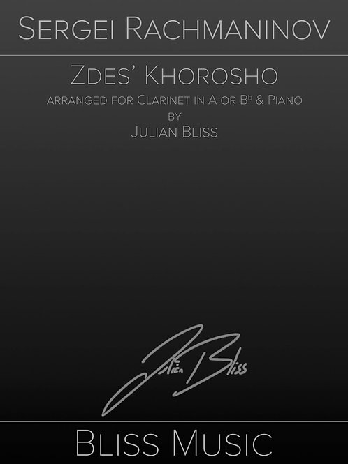 Zdes' Khorosho by Sergei Rachmaninov Arranged for A or Bb Clarinet and Piano
