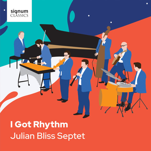 I Got Rhythm - Julian Bliss Septet