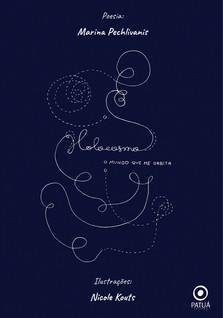 HOLOCOSMO Livro de poesia 2020 Marina Pechlivanis  Editora Patuá