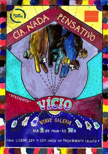 VÍCIO Cartaz  2015 Sábado Pensativo IV Santa Cia. e Verve Galeria