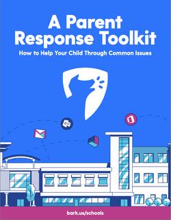 A Parent Response Toolkit - Bark