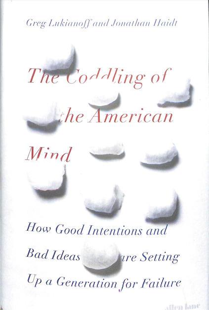 The Coddling of the American Mind - Greg Lukianoff & Jonathan Haidt