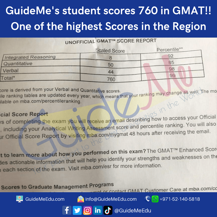 GuideMe Student Scores 760 in GMAT: MBA Admissions help, College Application help, Study Medicine in Ireland, Study Medicine in UK, Admissions Expert UAE, Best GMAT classes Dubai, Best GMAT classes Abu Dhabi, Best GMAT classes UAE, Best GMAT training in Dubai, Best GMAT training in Abu Dhabi, Best GMAT course in Dubai, Best GMAT course in Abu Dhabi, GMAT Courses in Dubai, GMAT Preparation Dubai, Best GMAT Coaching in Dubai, Best GMAT Coaching in Abu Dhabi, GMAT UAE, GMAT Coaching Dubai, MBA ADMISSIONS Dubai, MBA ADMISSIONS training, best MBA ADMISSIONS, GMAT classes in Dubai, GMAT prep Dubai, GMAT Dubai, GMAT training, GMAT prep course UAE, GMAT Abu Dhabi, Best GMAT institute in Dubai, Best GMAT institute in UAE, Best GMAT institute in Abu Dhabi, Best GMAT online coaching, Best GMAT institute in Dubai, Best GMAT institute in UAE, Best GMAT institute in Abu Dhabi, Best GMAT online coaching,