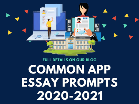 Common App Essay Prompts 2020-2021