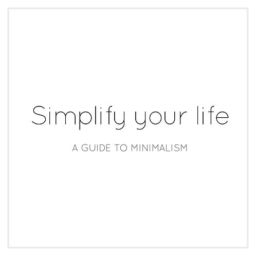 Simplify Your Life: A Guide To Minimalism