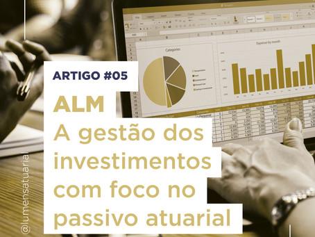 ALM - A gestão dos investimentos com foco no passivo atuarial