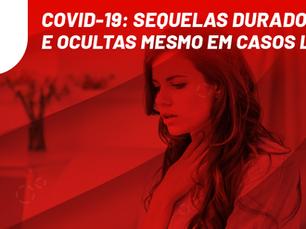 COVID-19: Sequelas duradouras e ocultas mesmo em casos leves