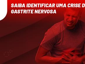 Saiba identificar uma gastrite nervosa