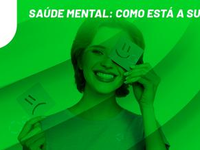 Saúde mental: como está a sua?