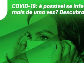 COVID-19: é possível se infectar mais de uma vez? Descubra!