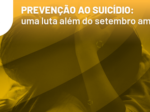 Prevenção ao suicídio: uma luta além do setembro amarelo!