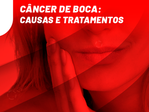 Câncer de boca: causas e tratamentos
